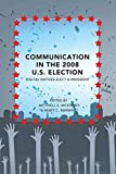 Communication in the 2008 U.S. Election: Digital Natives Elect a President (Frontiers in Political Communication)