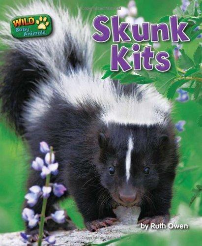 Skunk Kits (Wild Baby Animals (Bearport)) by Ruth Owen ()