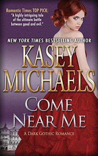 Come Near Me A Dark Gothic Romance Ebook Kasey Michaels Amazon