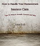 How To Handle Your Homeowners Insurance Claim