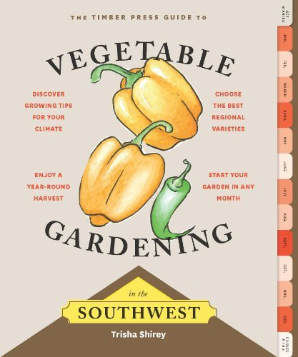 Timber Press Guide to Vegetable Gardening in the Southwest (Regional Vegetable Gardening Series) by Trisha Shirey (2015-01-07)