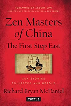 Zen Masters Of China: The First Step East eBook: Richard
