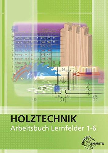 Arbeitsbuch Holztechnik Lernfelder 1-6