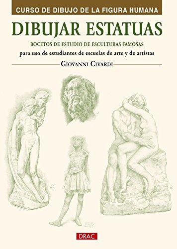 Dibujar Estatuas. Curso De Dibujo De La Figura Humana por Giovanni Civardi