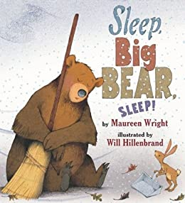 Sleep, Big Bear, Sleep! von [Wright, Maureen, Hillenbrand, Will]