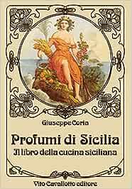 Amazon.it: Profumi di Sicilia. Il libro della cucina