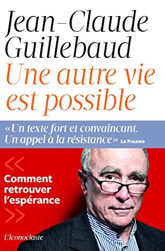 Une autre vie possible (sciences humaines) par Jean-Claude Guillebaud