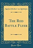 The Red Battle Flyer (Classic Reprint)