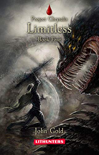 Limitless: A Dystopian LitRPG Adventure (Project Chrysalis Book 4) (English Edition) (Die Legen Kinder Schuhe)