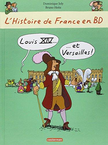 L'histoire de France en bd - Louis XIV et Versailles par Heitz