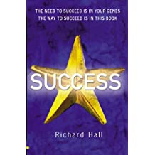 Success: The need to succeed is in your genes. The way to succeed is in this book .