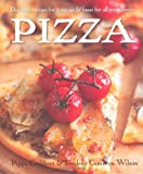 Pizza: Delicious Recipes for Toppings and Bases for All Pizza Lovers