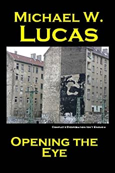 Opening the Eye (English Edition) von [Lucas, Michael Warren]