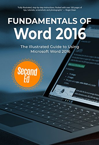 Fundamentals of Word 2016: The Illustrated Guide to Using Microsoft Word (Computer Fundamentals Book 10) (English Edition)