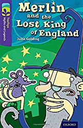 Oxford Reading Tree TreeTops Myths and Legends: Level 11: Merlin And The Lost King Of England