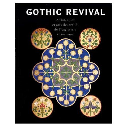 GOTHIC REVIVAL. Architecture et arts gothiques de l'Angleterre victorienne par Marc Bascou