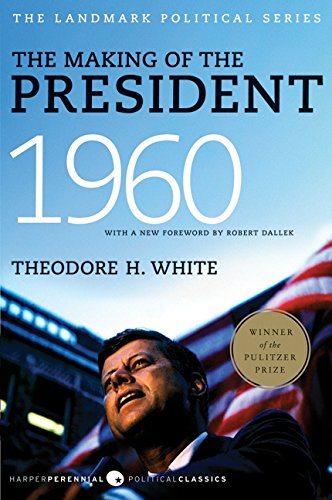 Making of the President 1960, The (Harper Perennial Political Classics)
