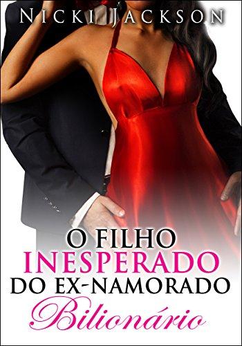 O Filho Inesperado do Ex-namorado Bilionario (Portuguese Edition) by [Jackson, Nicki]