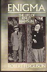 Enigma: The Life of Knut Hamsun by Robert Ferguson (1987-08-01)
