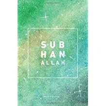 Subhanallah Lined Notebook: Journal with 120 Pages & Cream Quality Lined Paper – Perfect as a Gift item!