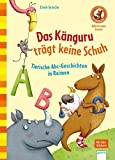 Das Känguru trägt keine Schuh. Tierische Abc-Geschichten in Reimen: Der Bücherbär: Allererstes Lesen