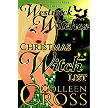 Christmas Witch List - A Christmas Cozy Mystery: A Westwick Witches Cozy Mystery (Westwick Witches Cozy Mysteries Series Book 4)