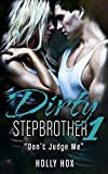 Dirty Stepbrother #1: Don't Judge Me: Don't Judge Me (English Edition)