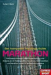Der kompakte Trainings-Guide Marathon: Trainingsgrundlagen, Leistungserfassung und Analyse, je 16 Trainingspläne für 10 km, Halbmarathon und Marathon sowie 15 Jahrestrainingspläne