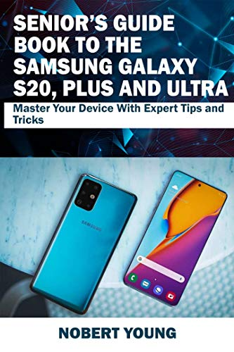Seniors Guide Book to the Samsung Galaxy S20, Plus and Ultra ...