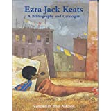 [Ezra Jack Keats: Bibliography and Catalogue] (By: Brian Alderson) [published: March, 2008]