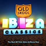 Old Skool Ibiza Classics - The Best All Time Ibiza Anthems Ever !