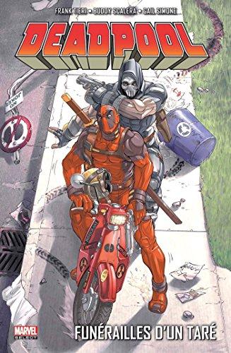 Deadpool T07 : Funérailles d'un taré par Frank Tieri