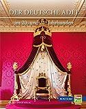 Der Deutsche Adel im 20. und 21. Jahrhundert