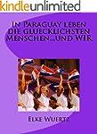In Paraguay leben die glücklichsten M...