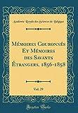 Mémoires Couronnés Et Mémoires Des Savants Étrangers, 1856-1858, Vol. 29 (Classic Reprint)