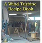 A Wind Turbine Recipe Book (English E...