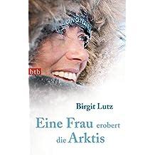 Eine Frau erobert die Arktis