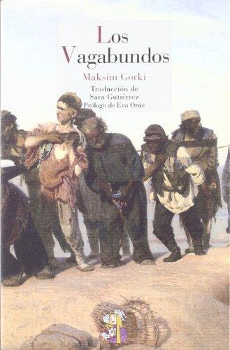 Los Vagabundos (Literatura Reino de Cordelia) por Maksím Gorki