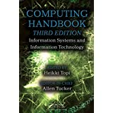 Computing Handbook, Third Edition: Information Systems and Information Technology