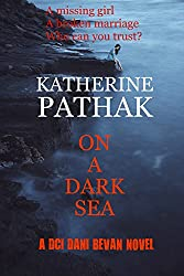 On A Dark Sea: When a girl goes missing, who can you trust? (The DCI Dani Bevan Detective Novels Book 2)