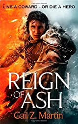 Reign of Ash: Book 2 of the Ascendant Kingdoms Saga by Martin, Gail Z. (2014) Paperback