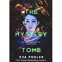 The Mystery Tomb: An Archaeologist's Nightmare (English Edition)