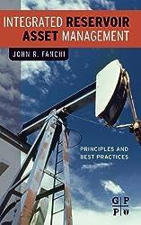 Integrated Reservoir Asset Management: Principles and Best Practices by John Fanchi (2010-06-21)