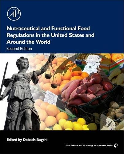 Nutraceutical and Functional Food Regulations in the United States and Around the World (Food Science and Technology)