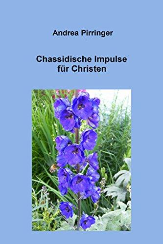 Chassidische Impulse für Christen (German Edition) por Andrea Pirringer