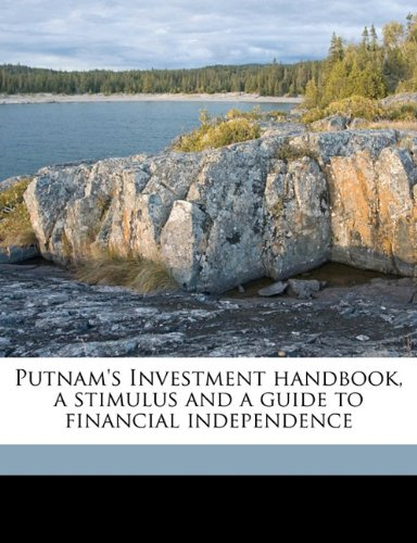 Putnam's Investment handbook, a stimulus and a guide to financial independence