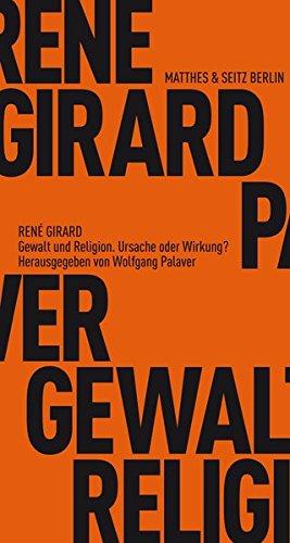 Gewalt und Religion: Gespräche mit Wolfgang Palaver (Fröhliche Wissenschaft, Band 632)