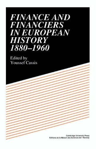 Finance and Financiers in European History 1880–1960
