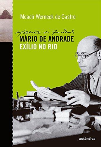 Mrio de Andrade. Exlio no Rio (Em Portuguese do Brasil)