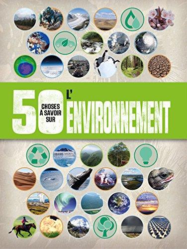 50 choses a savoir sur... L'environnement